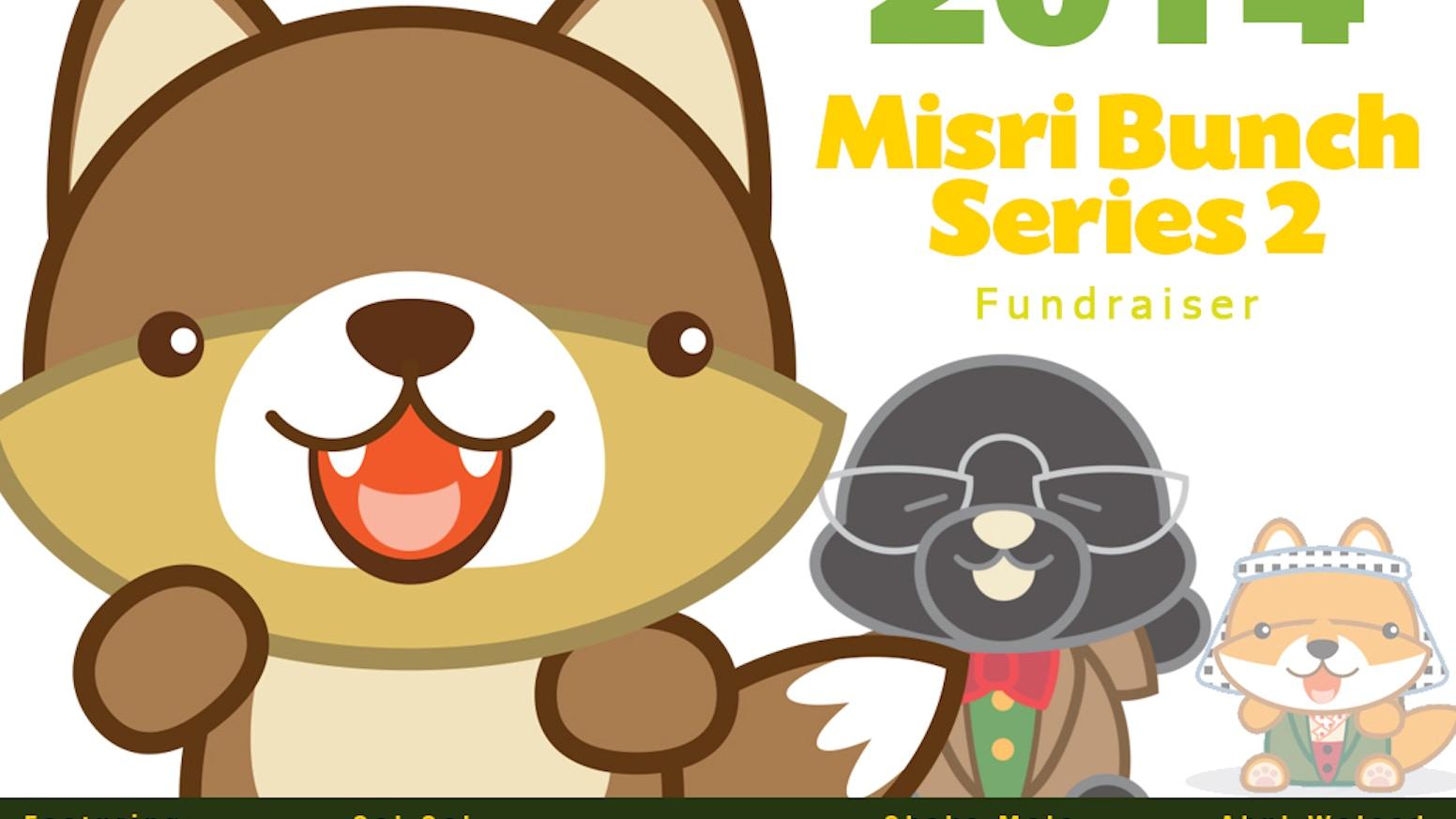 Misri Bunch Series 2 - 2014 by The Misri Bunch — Kickstarter