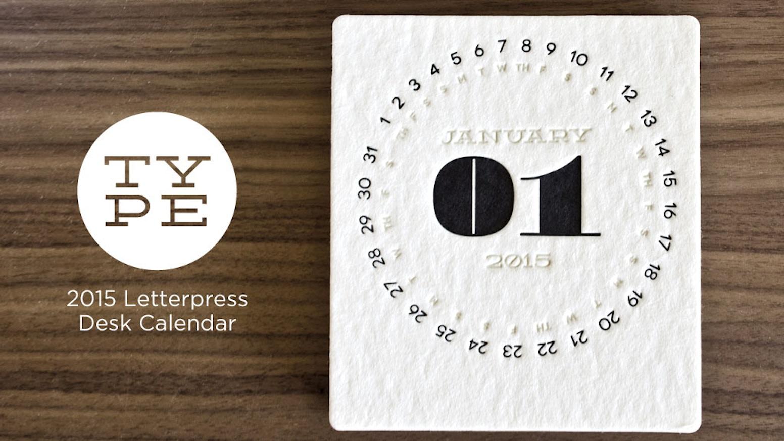 type letterpress desk calendar by jordan mummert kickstarter