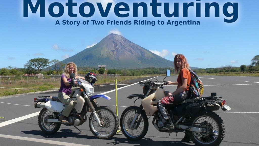 Motoventuring: Two Chicks Ride to Argentina! project video thumbnail