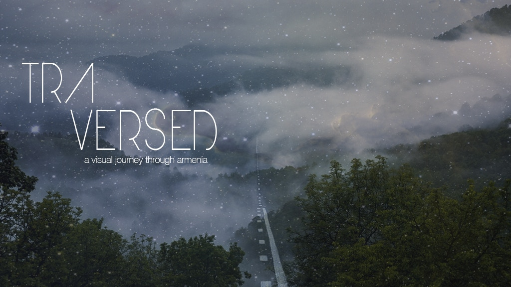 Traversed: A Visual Journey Through Armenia project video thumbnail