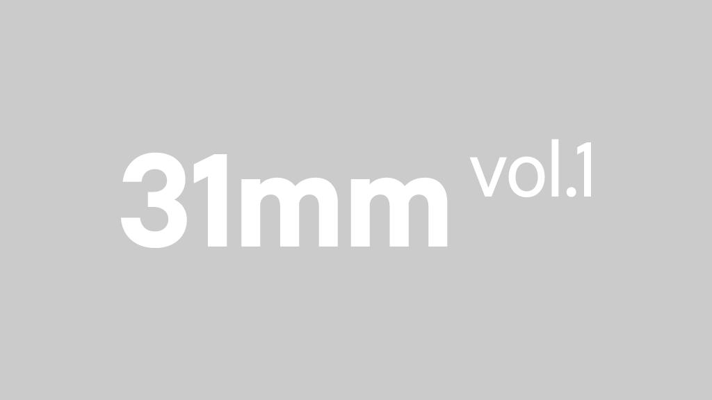 31mm Vol.1 project video thumbnail