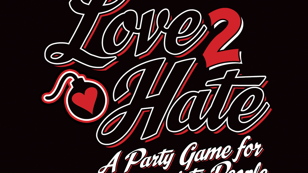 Love 2 Hate: A Party Game for Inappropriate People project video thumbnail