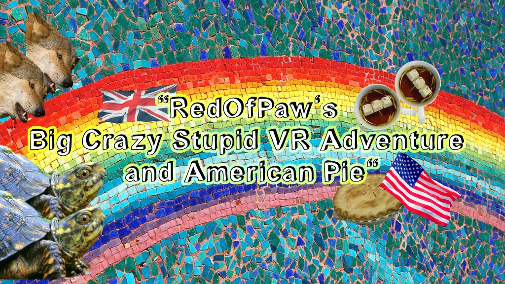 """""""RedOfPaw's Big Crazy Stupid VR Adventure and American Pie"""" project video thumbnail"""