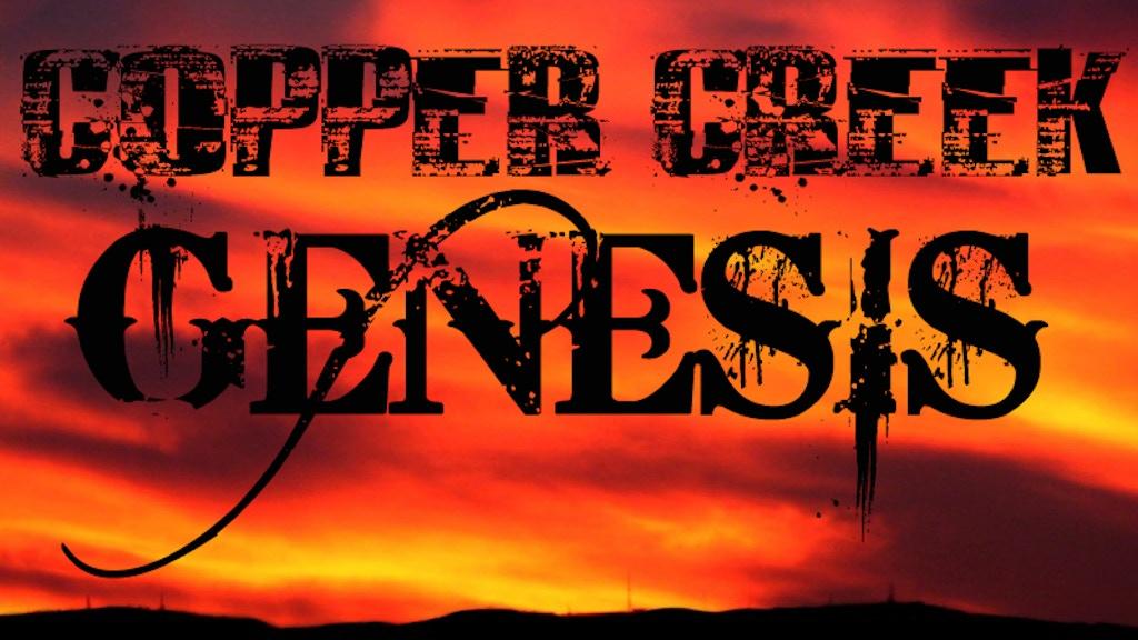 Copper Creek: Genesis project video thumbnail