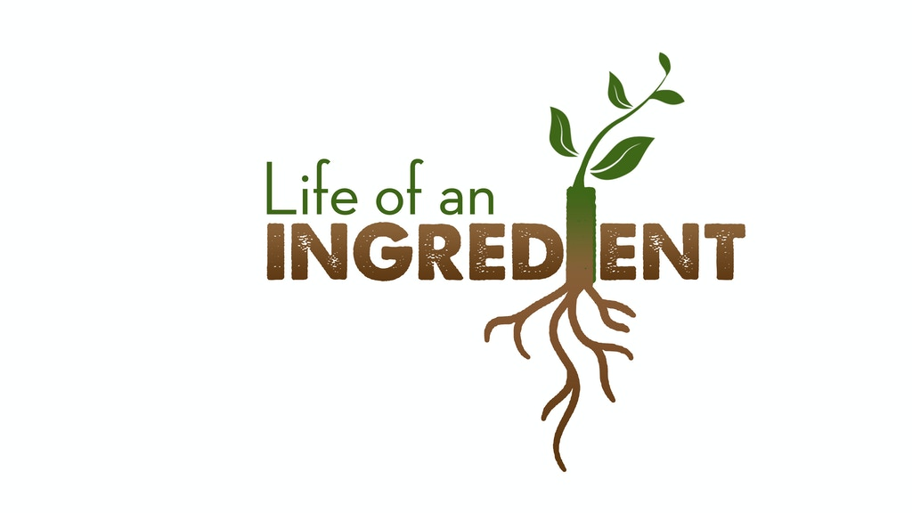 Life of an Ingredient: The Pilot Episode project video thumbnail