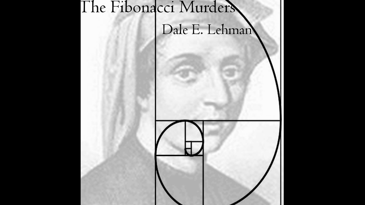 The Fibonacci Murders by Dale E. Lehman — Kickstarter