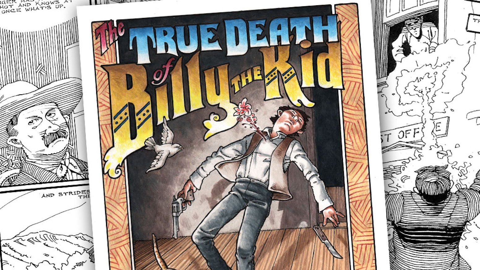 The First True And Accurate Graphic Novel Telling Story Of Death Wild Wests Outlaw Billy Kid