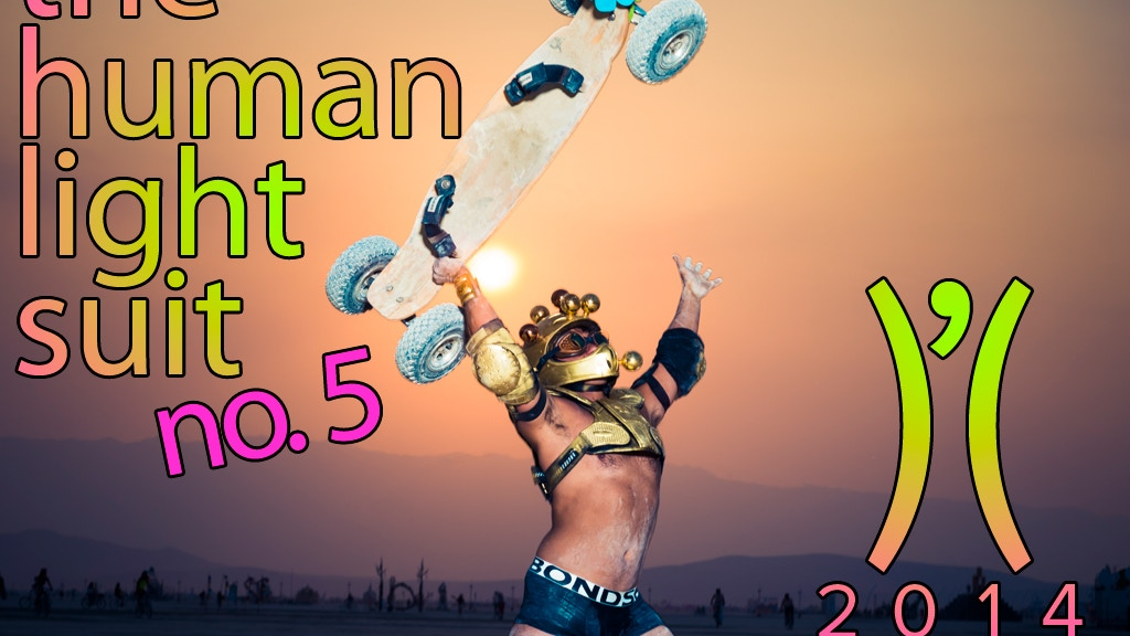 the Human Light Suit No. 5: Burning Man 2014 project video thumbnail