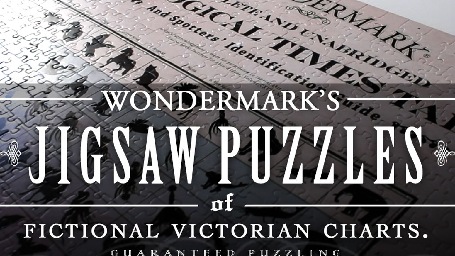 What if the Victorian era had more jokes AND was more diagram-based AND was made of jigsaw puzzles??   WONDER...NO MORE