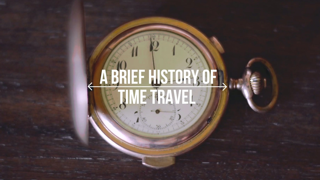 A Brief History of Time Travel: A Mindbending Documentary! project video thumbnail
