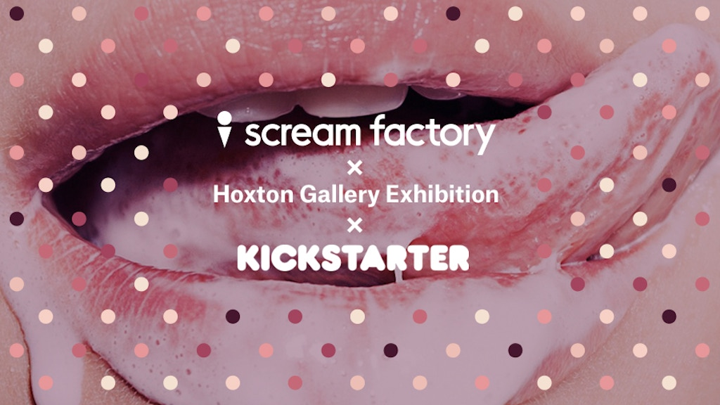 I Scream Factory exhibition x Hoxton Gallery project video thumbnail
