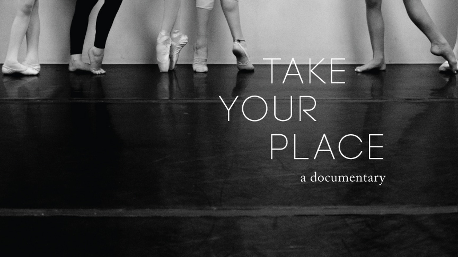 take your place a dance documentary project by c zeffiro r correia with t lane kickstarter. Black Bedroom Furniture Sets. Home Design Ideas