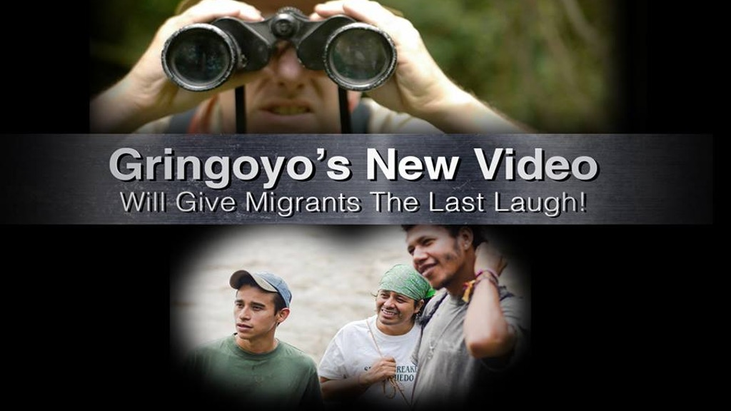 Gringoyo's New Video Will Give Migrants The Last Laugh! project video thumbnail