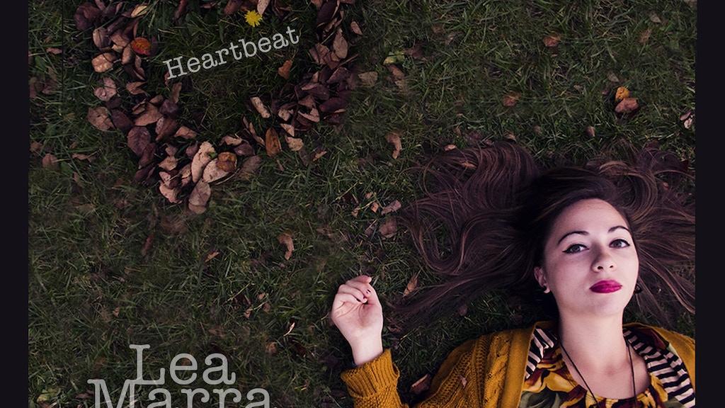 Lea Marra's EP, Heartbeat project video thumbnail