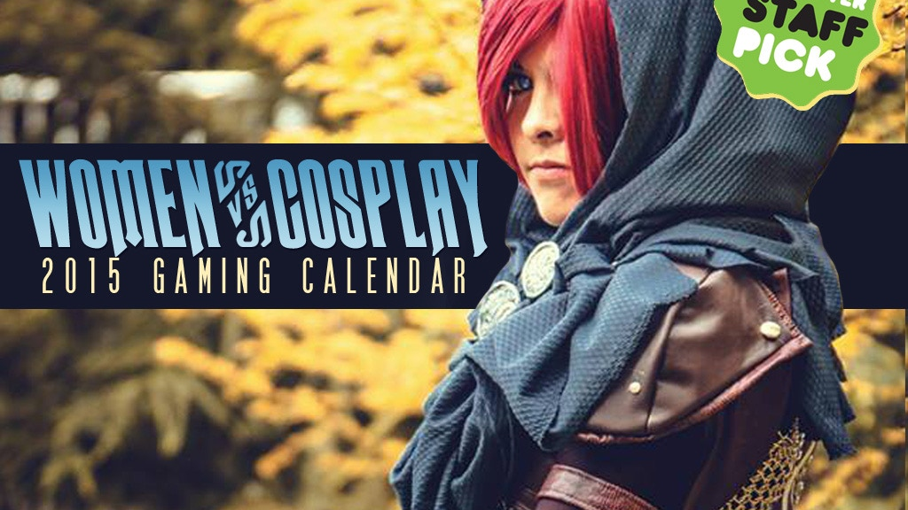 Women vs Cosplay: 2015 Gaming Calendar Project project video thumbnail