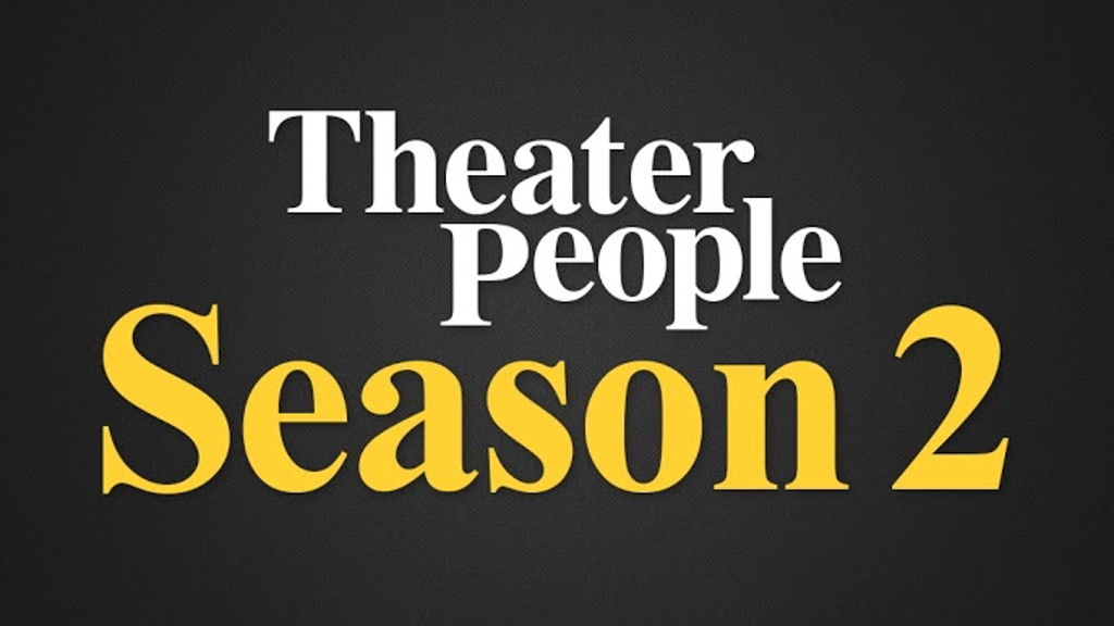 Theater People: Season 2 project video thumbnail