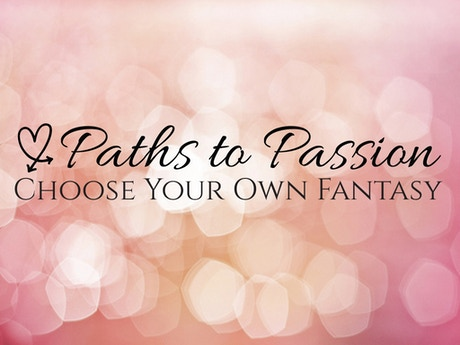 Paths to passion an adult choose your own book series by for Choose your own home