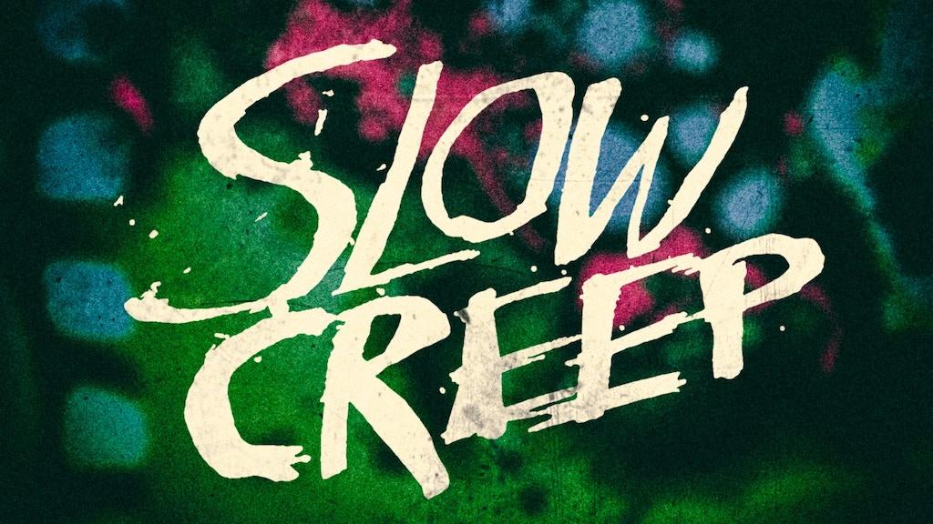 Slow Creep project video thumbnail