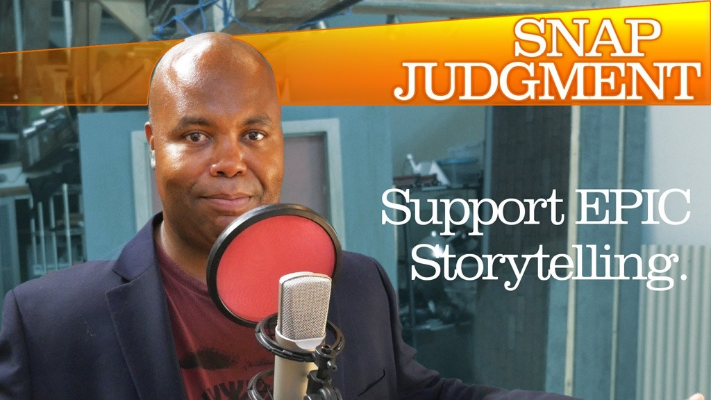 Snap Judgment Season 6: Support EPIC Storytelling project video thumbnail