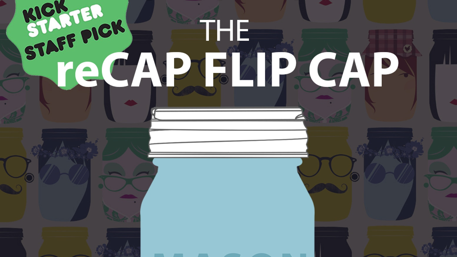 reCAP Mason Jars - Flip, Shake & More!