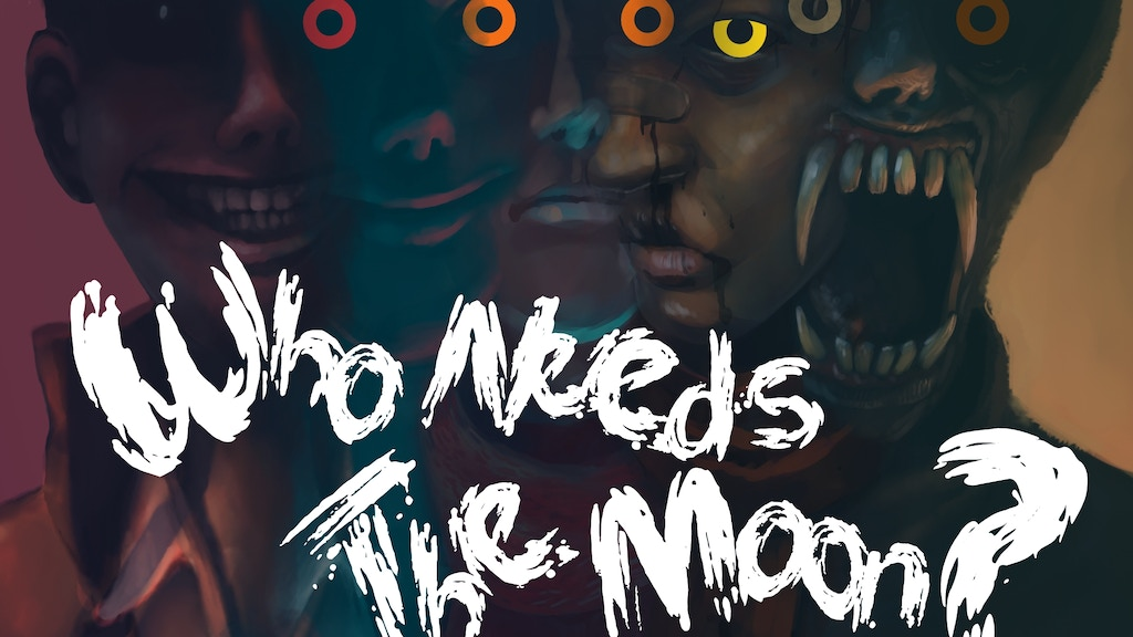 Who Needs The Moon? project video thumbnail