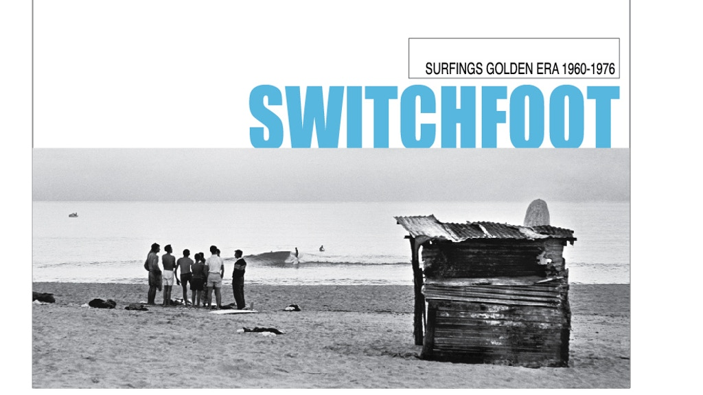 Switch-Foot : Surfings Golden Era 1960-1976 project video thumbnail
