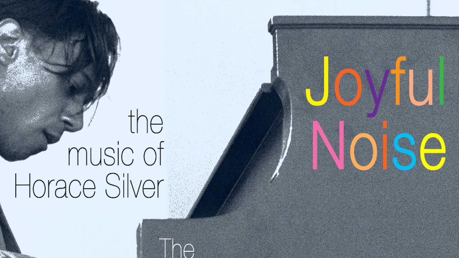 Joyful Noise: The Music of Horace Silver - Recording Project by The