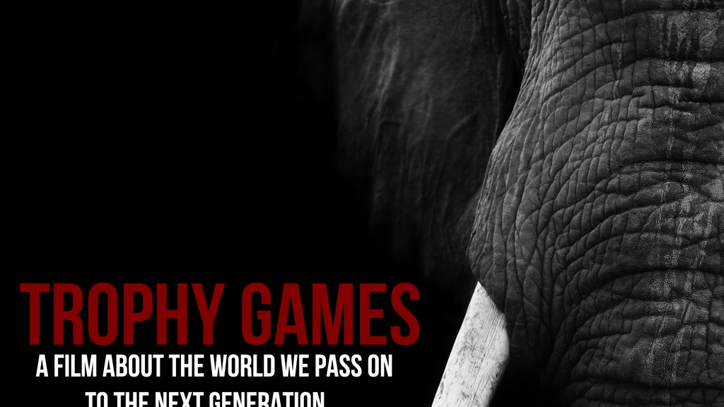 TROPHY GAMES:  A Documentary About Wildlife Conservation project video thumbnail