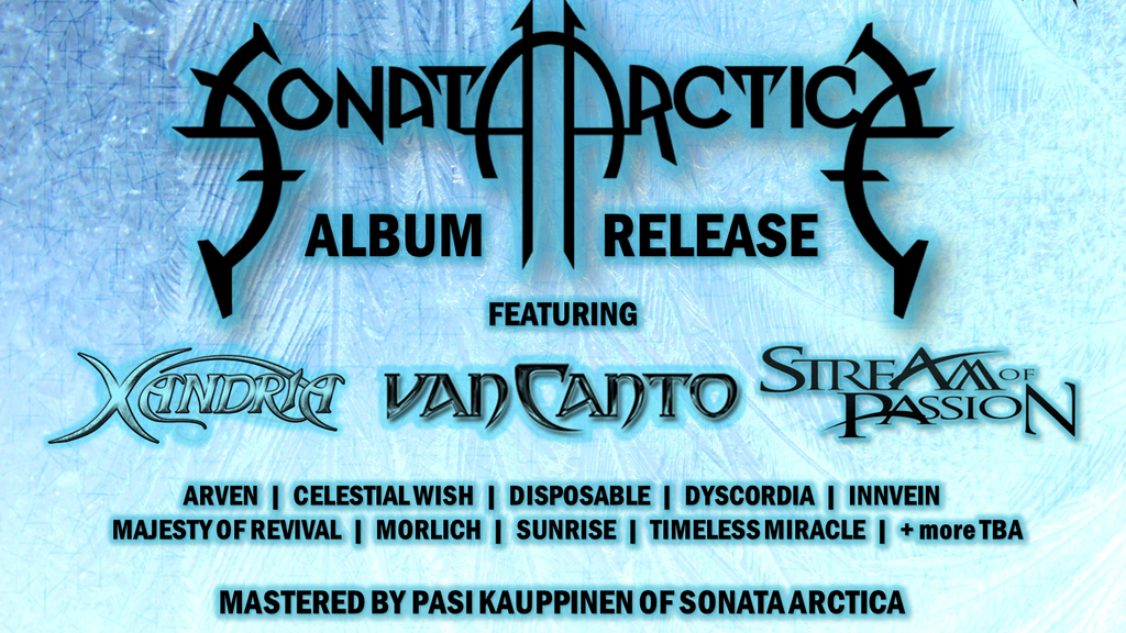 Help us pay tribute to SONATA ARCTICA by releasing a tribute album featuring cover versions by fantastic bands from all over the world.