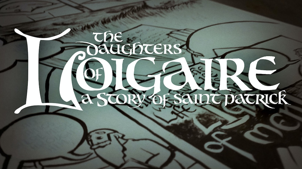 The Daughters of Loigaire: A Story of St. Patrick project video thumbnail