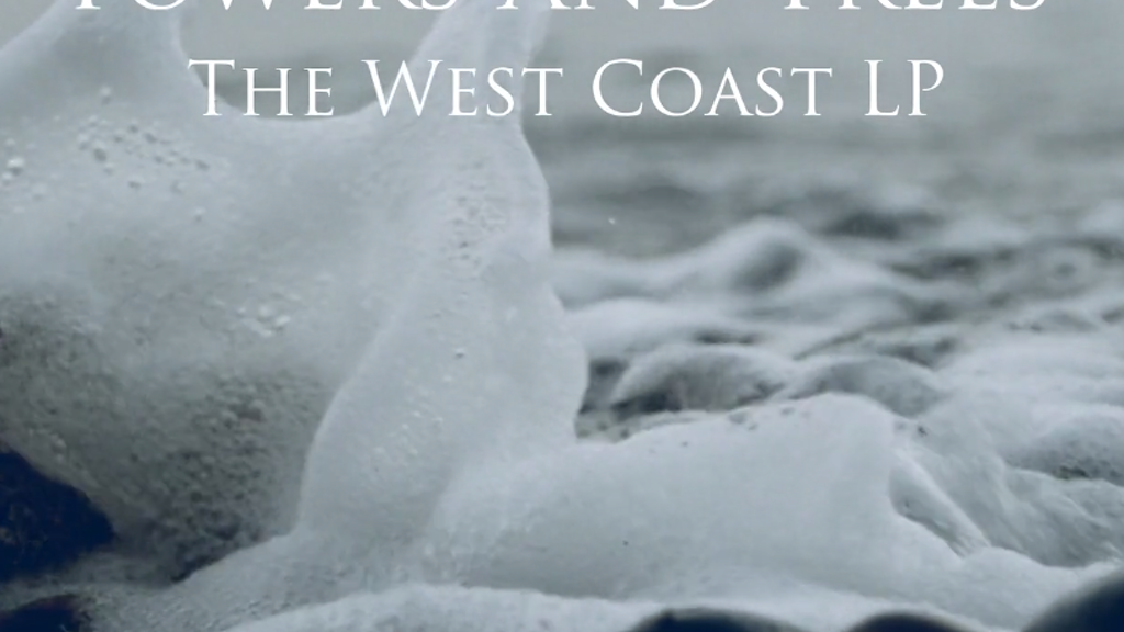 the West Coast LP: an Album by Towers and Trees project video thumbnail