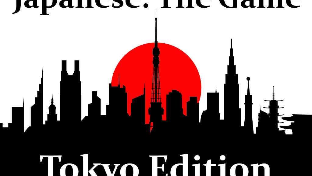 Japanese: The Game - Tokyo Edition! A Language Learning Game project video thumbnail