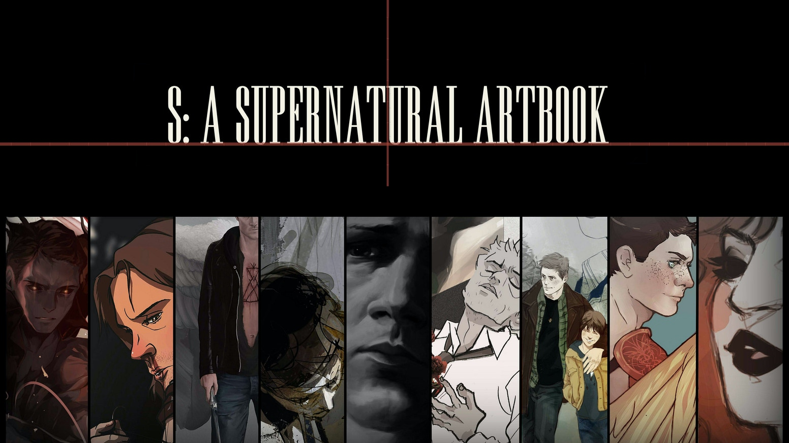 S: a Supernatural Artbook is an artbook in tribute to the CW show, featuring never-before-seen artworks from over 30 talented artists.
