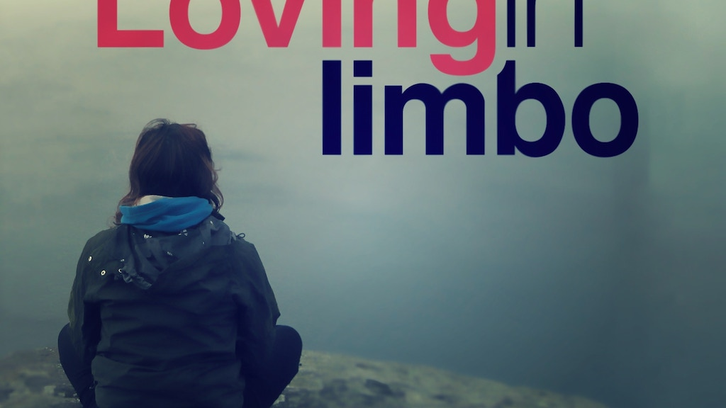 Loving in Limbo - a love story that needs a little love! project video thumbnail