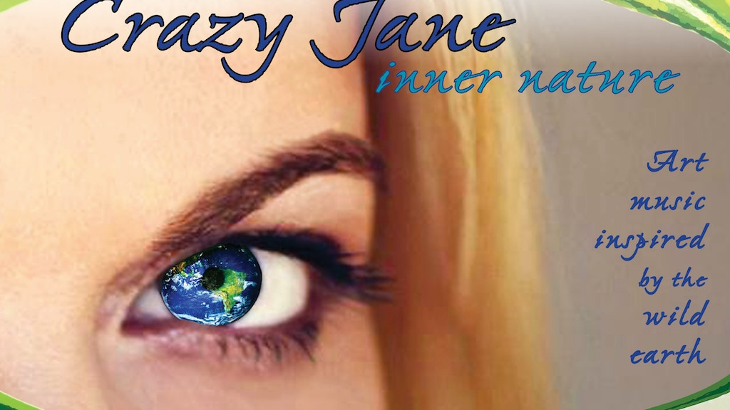 Crazy Jane Inner Nature:Art Music Inspired by the Wild Earth project video thumbnail