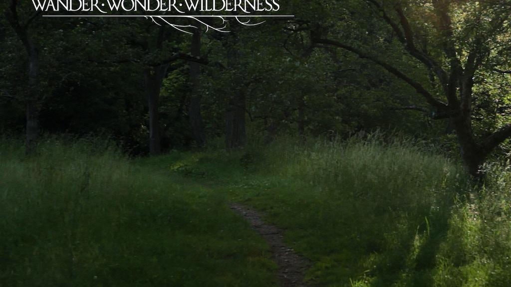 Wander, Wonder, Wilderness project video thumbnail
