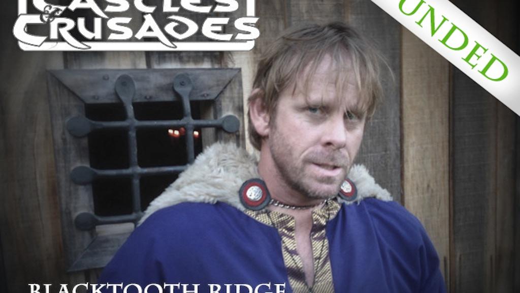 Castles & Crusades: Beyond the River (T.V. Pilot) project video thumbnail