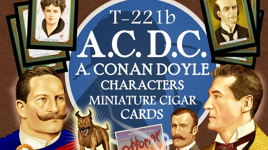 T-221b A.C. D.C. Sherlock Holmes Mini Cigar Trading Cards project video thumbnail