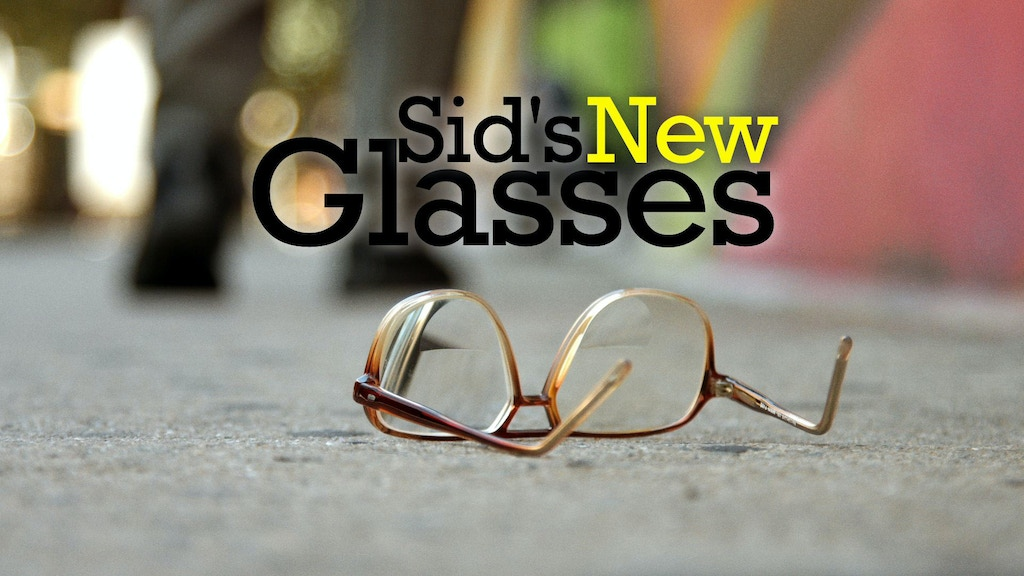 SID'S NEW GLASSES project video thumbnail