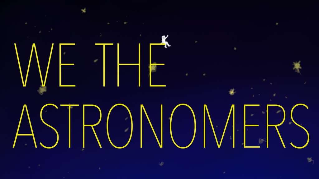 We The Astronomers project video thumbnail