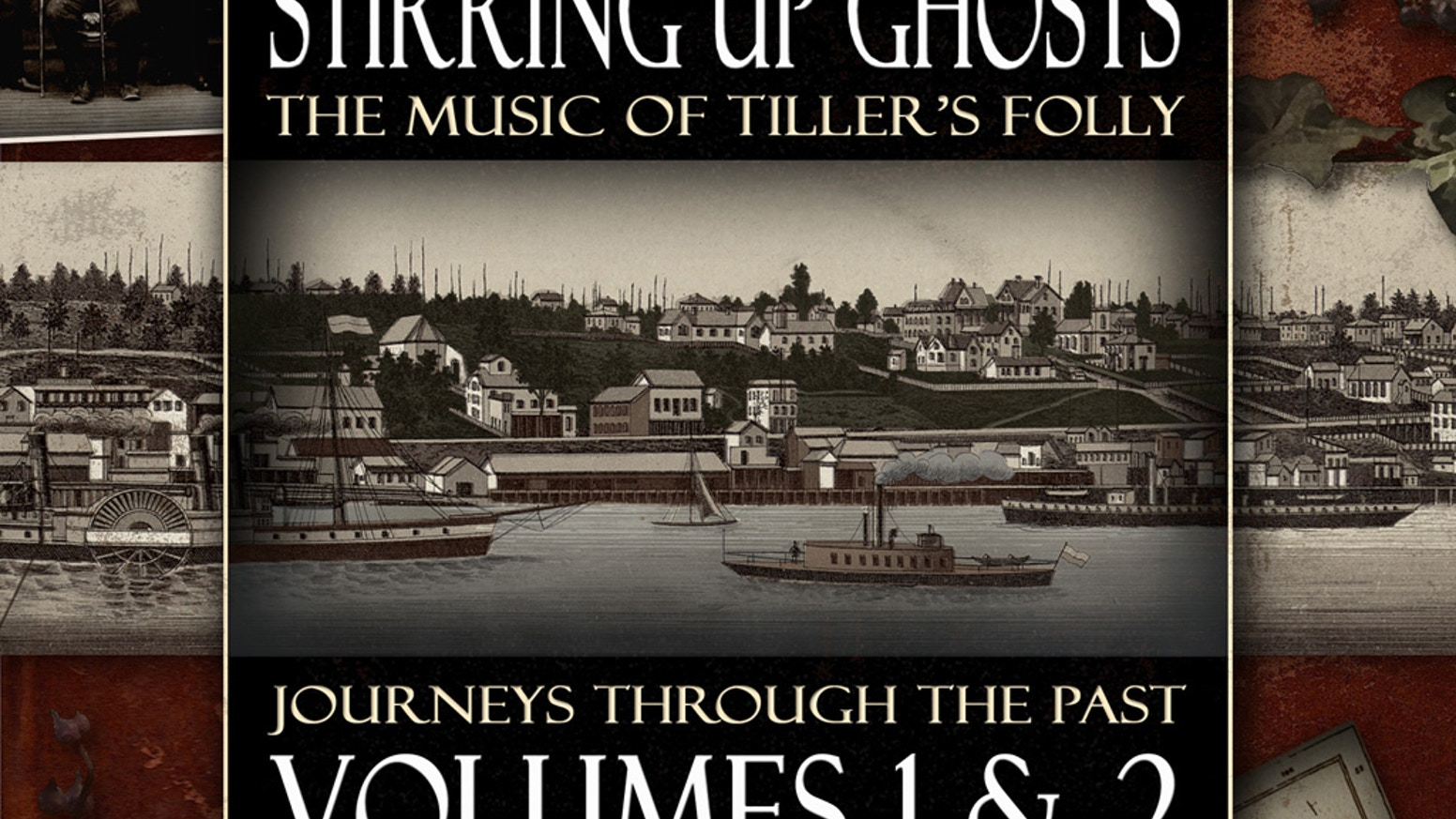 STIRRING UP GHOSTS - VOLUMES 1 & 2 by Tiller's Folly