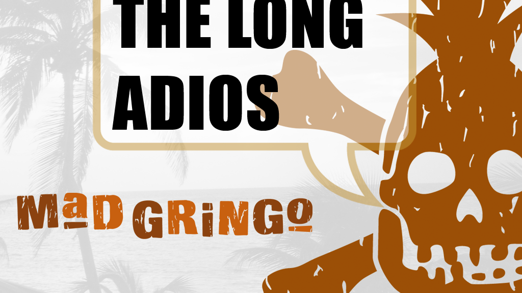 Mad Gringo's Long Adios (tropical shirt - tshirt - book) project video thumbnail