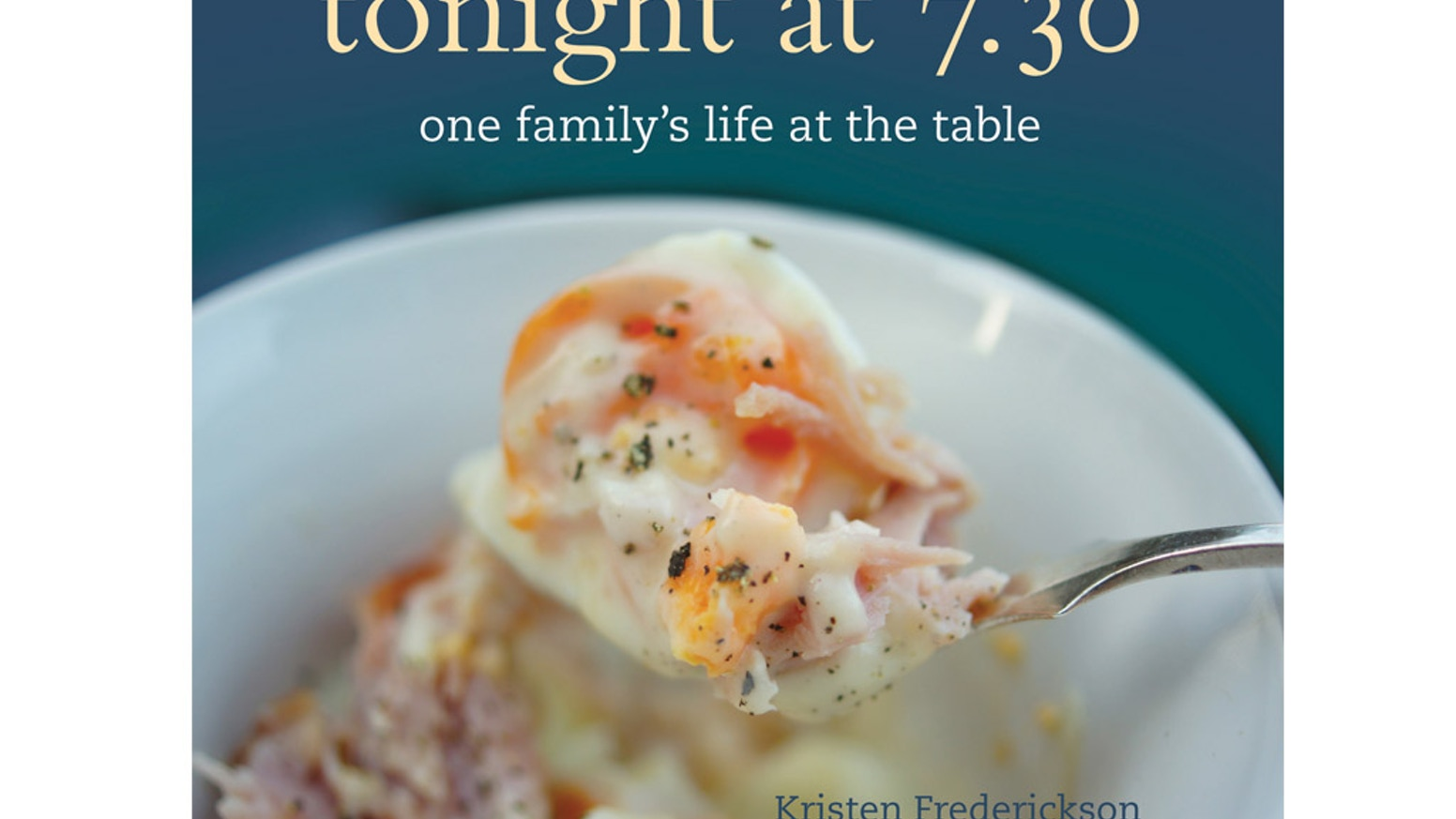tonight at 7.30: one family\'s life at the table by Kristen ...