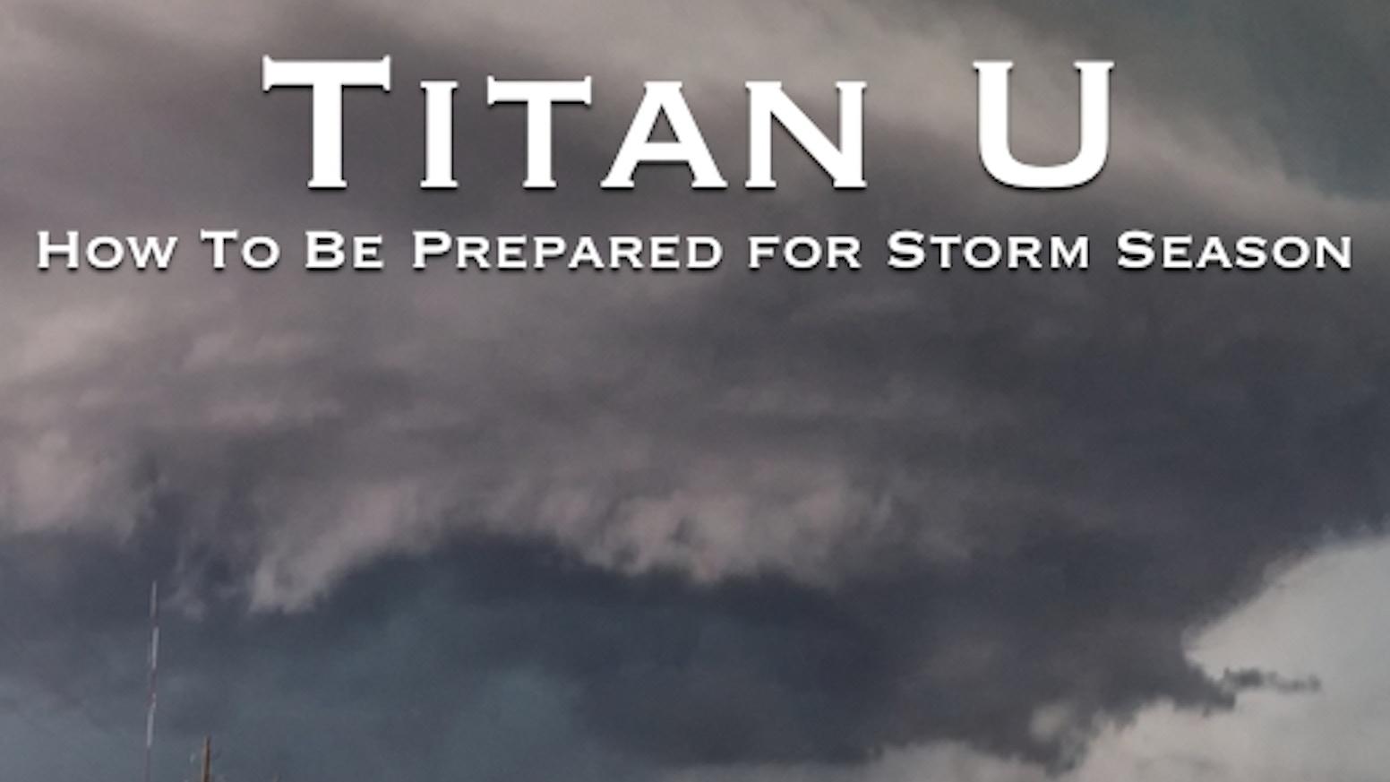 Titan U: Storm Preparedness Training Films & Web Experience by