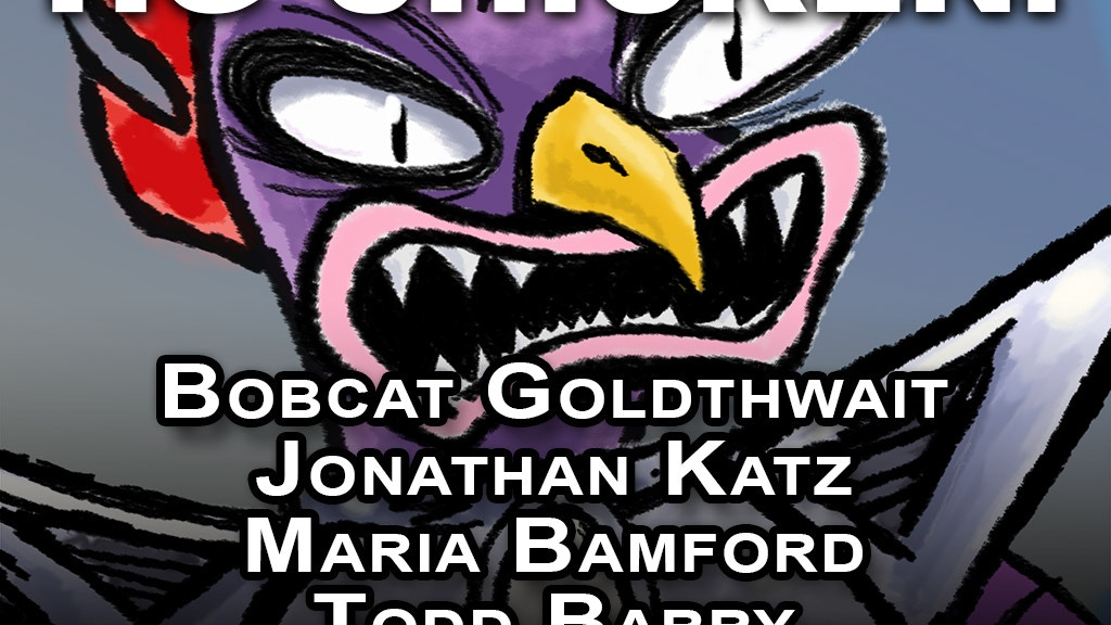 HG Chicken! Bobcat Goldthwait as an Evil Mutant Chicken project video thumbnail