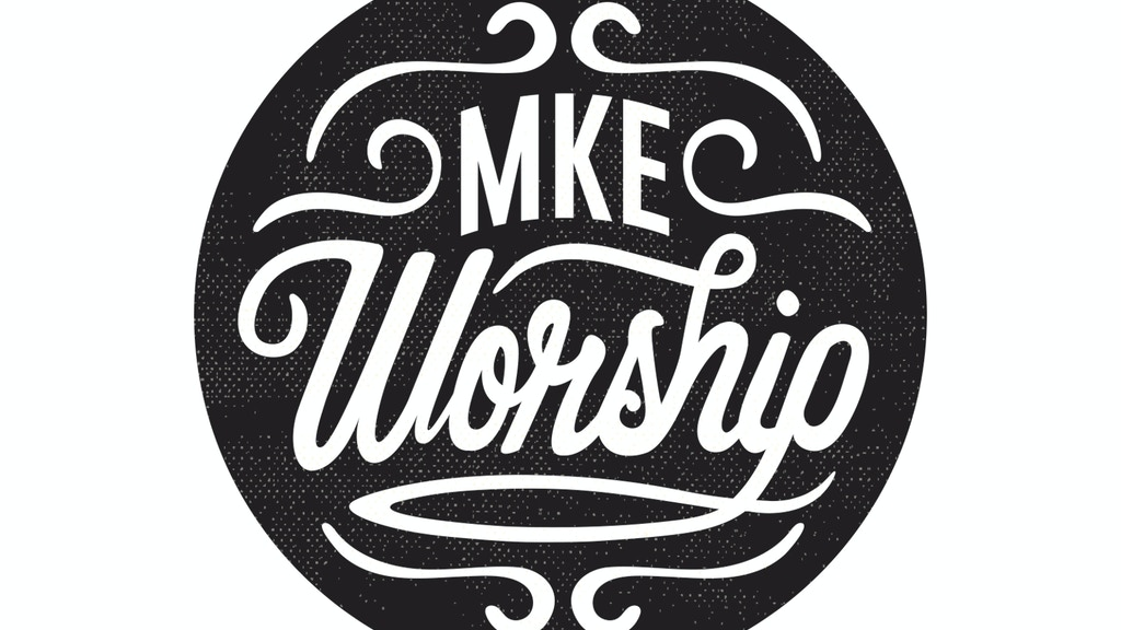 MKE Worship - Original Worship Record from Milwaukee project video thumbnail