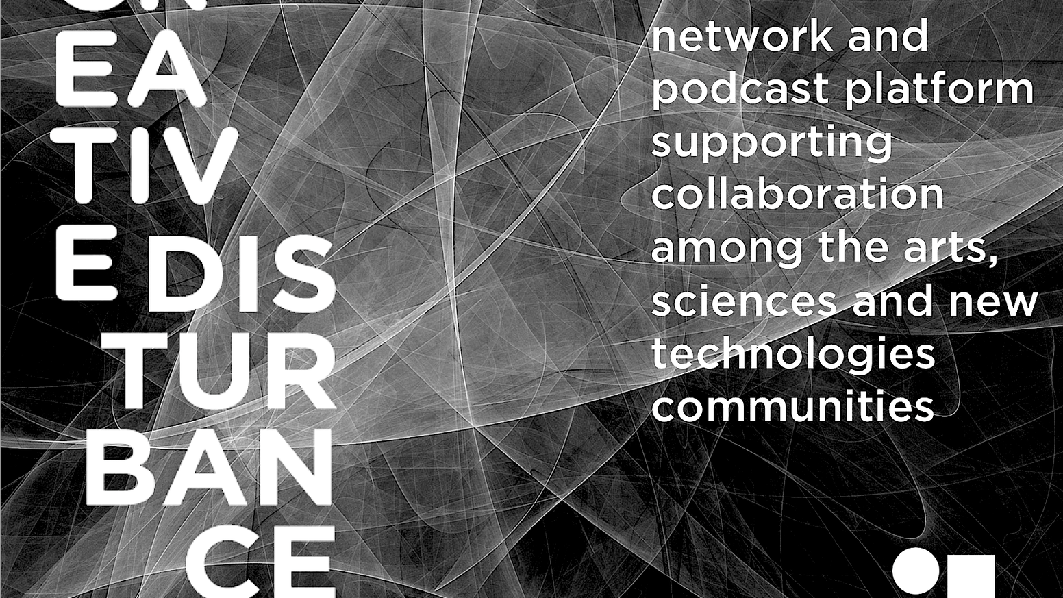 Creative Disturbance is an international platform supporting collaboration among the arts, sciences, and new technologies communities.