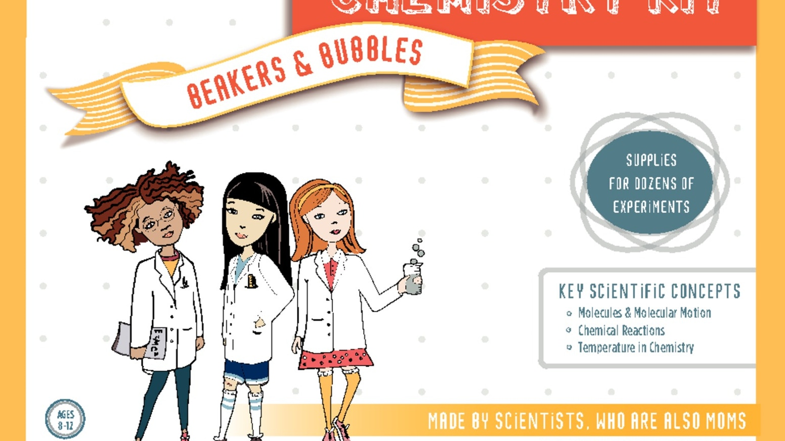 As scientists and moms, we believe every girl is a scientist at heart. We make rigorous science kits to spark her curiosity in STEM. Created by Kelly McCollum, Marcie Colledge, and Amy Compton.