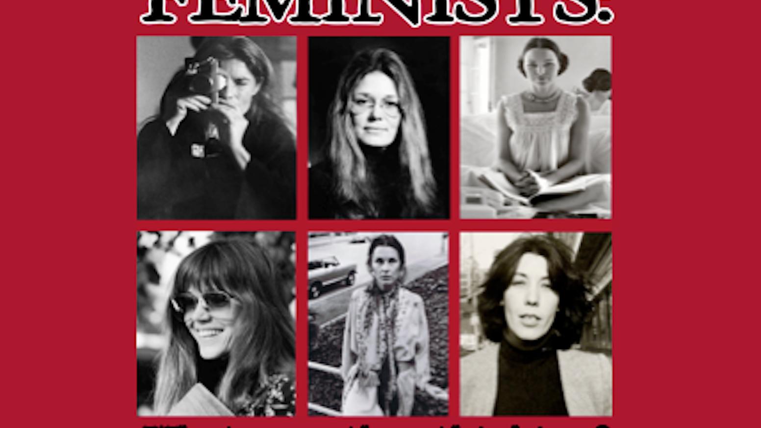 What Were They Thinking >> Feminists What Were They Thinking By Johanna Demetrakas Kickstarter