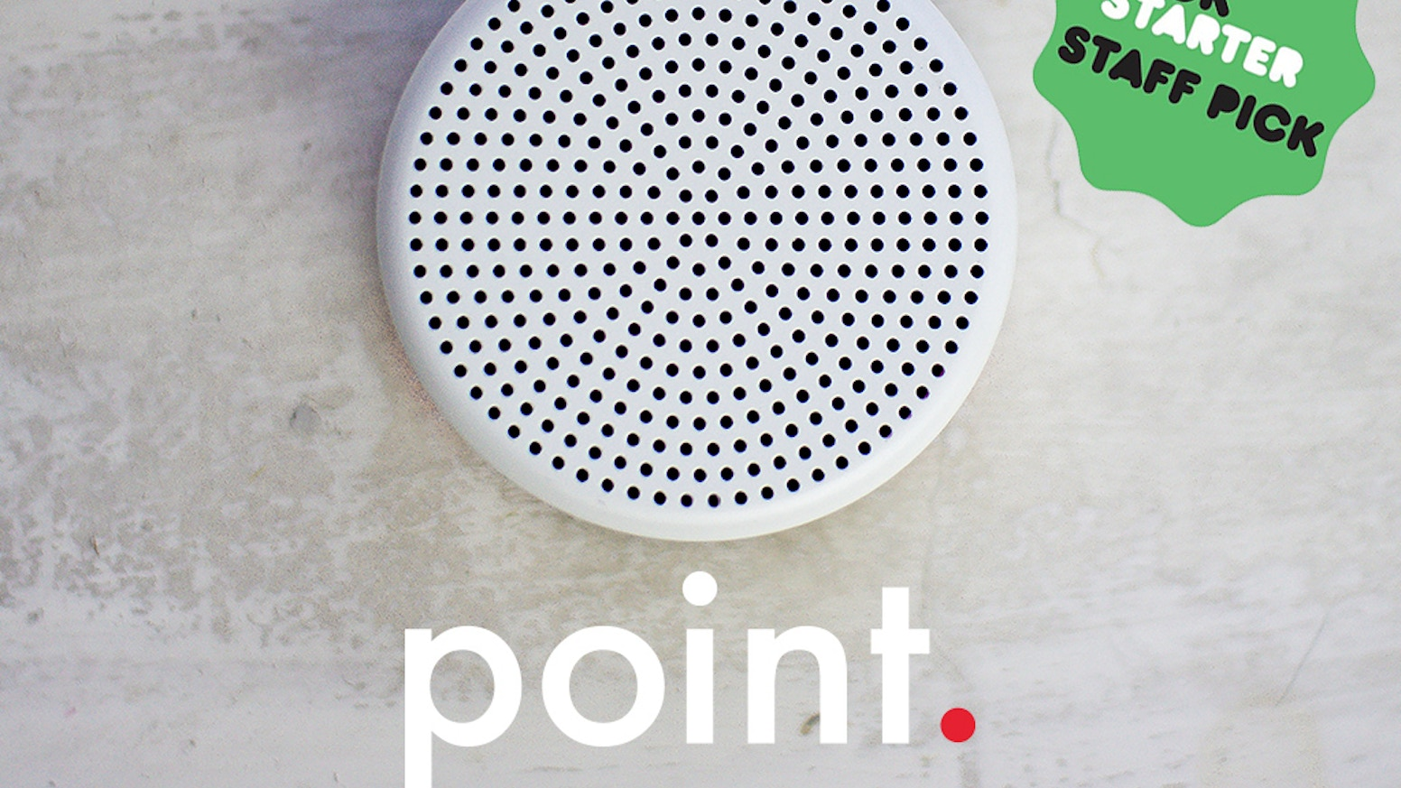 Point is a smart house sitter. It listens to the sounds of your home, senses what's in the air and lets you know if anything is wrong.